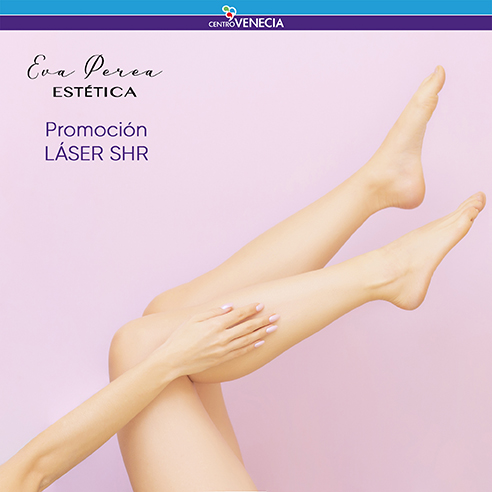 Promociones de LÁSER SHR de Estética Eva Perea